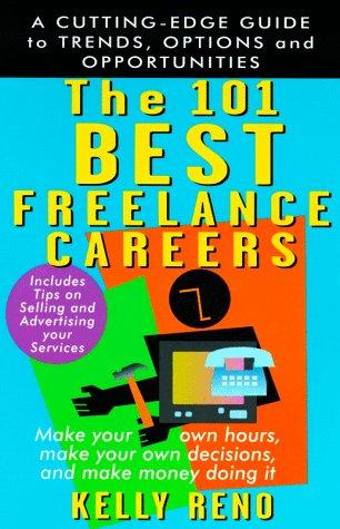 The 101 best freelance careers by Kelly Reno