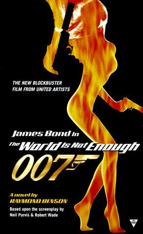 The World Is Not Enough (James Bond) by Raymond Benson