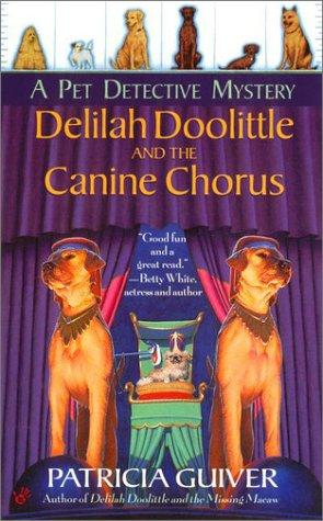 Delilah Doolittle and the Canine Chorus by Patricia Guiver