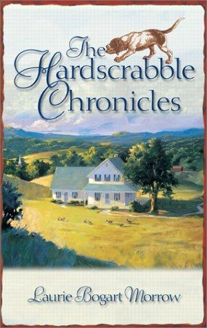 The Hardscrabble chronicles by Laurie Morrow