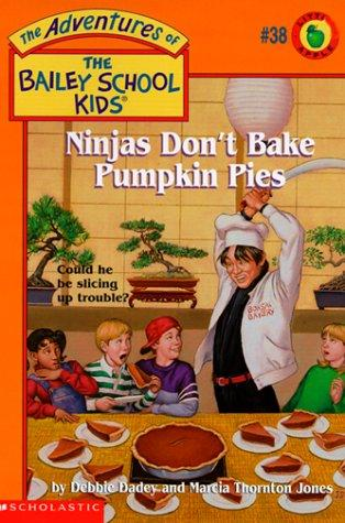 Ninjas don't bake pumpkin pies by Debbie Dadey