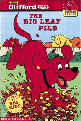 Clifford And The Big Leaf Pile (Big Red Reader) by Norman Bridwell