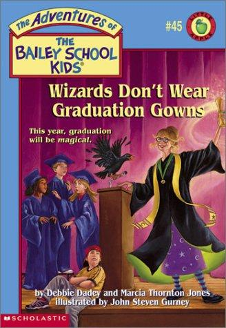 Wizards don't wear graduation gowns by Debbie Dadey