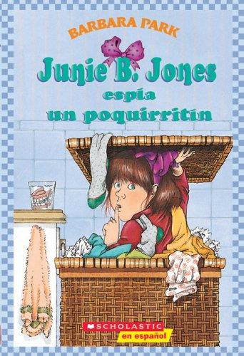 Junie B. Jones espía un poquirritín (Junie B. Jones #4) by Barbara Park