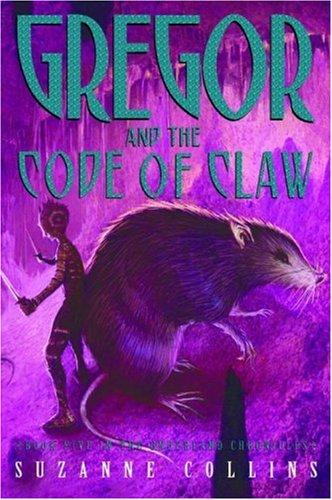 Gregor and the Code of Claw (Underland Chronicles, Book 5) by Suzanne Collins