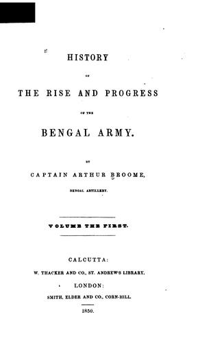 History of the rise and progress of the Bengal army by Arthur Broome