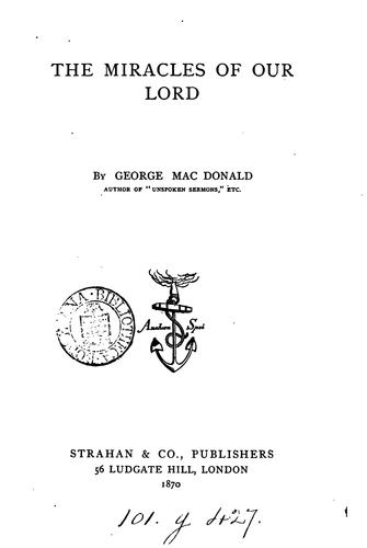The miracles of our Lord by George MacDonald