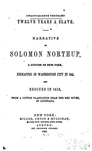 Twelve years a slave. by Solomon Northup