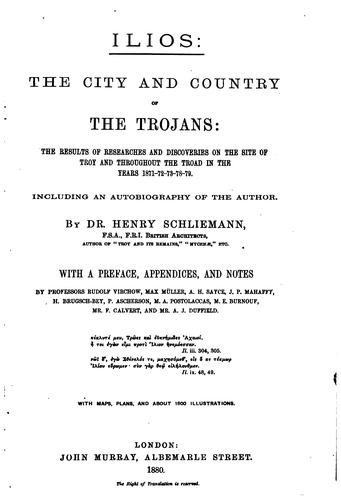 Ilios, the city and country of the Trojans by Schliemann, Heinrich