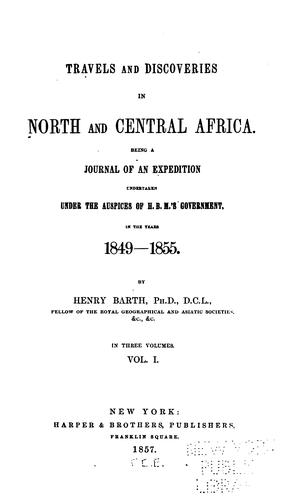 Travels and discoveries in North and Central Africa by Barth, Heinrich
