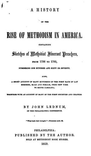 A history of the rise of Methodism in America.