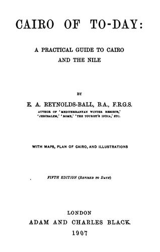 Cairo of to-day by Eustace A. Reynolds-Ball