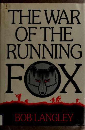 The war of the running fox by Bob Langley