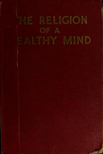 The religion of a healthy mind by Charles Thomas Holman