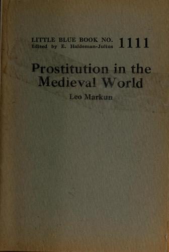 Prostitution in the medieval world by Leo Markun