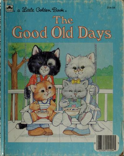 The good old days by Dave Werner, Dave Werner