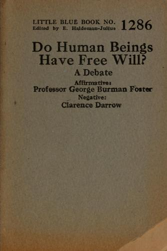 Do human beings have free will? by George Burman Foster