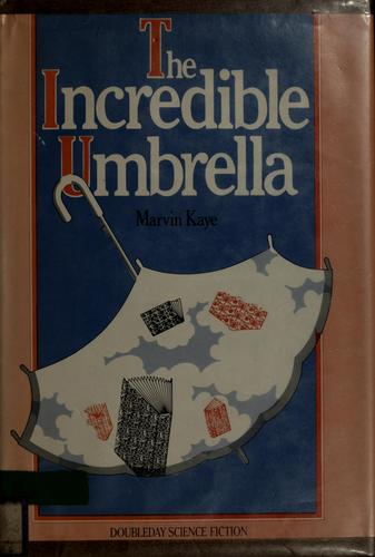 The incredible umbrella by Marvin Kaye