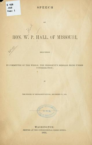 Speech of Hon. Willard P. Hall, of Missouri, delivered in committee of the whole by Willard P. Hall