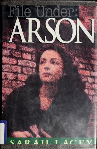 File under--arson by Sarah Lacey