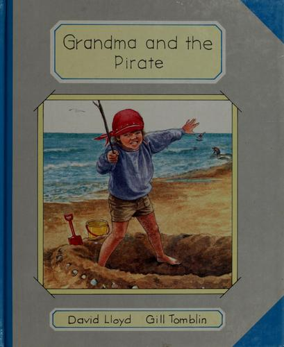 Grandma and the pirate by Lloyd, David