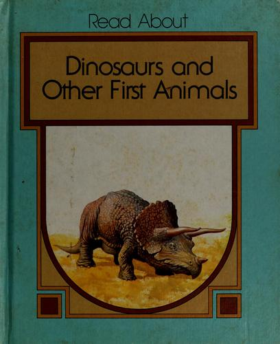 Dinosaurs and other first animals by Dean Morris