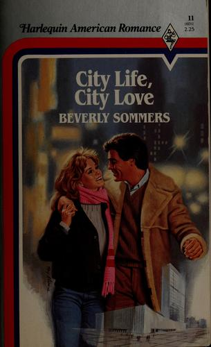 City Life, City Love by Beverly Sommers