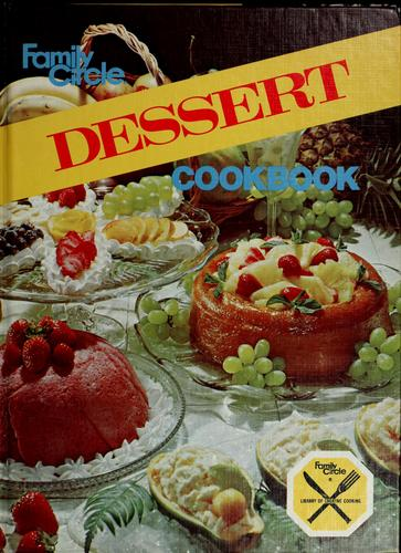 Family circle dessert cookbook by