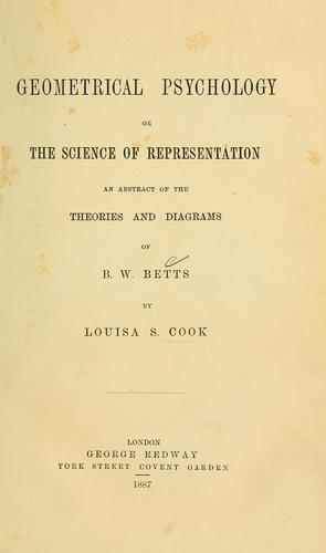 Geometrical psychology, or, The science of representation by Louisa S. Cook