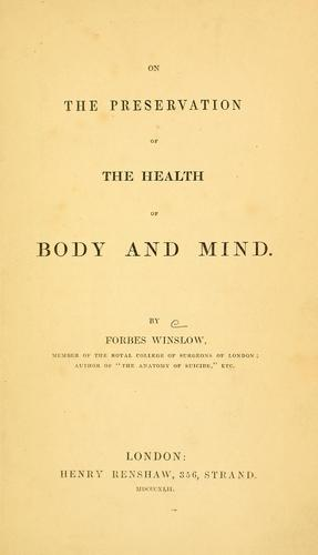 On the preservation of the health of body and mind by Forbes Winslow