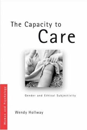The Capacity to Care by Holloway
