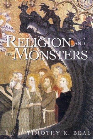 Religion and Its Monsters by Timothy K. Beal