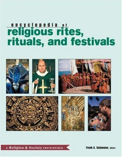 Encyclopedia of Religious Rites, Rituals, and Festivals by Salamone Frank