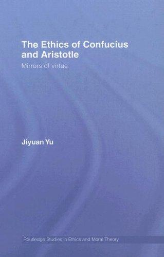 The ethics of Confucius and Aristotle by Yu, Jiyuan.