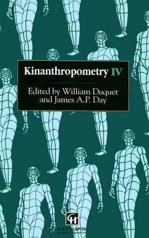 Kinanthropometry IV by International Congress on Youth, Leisure and Physical Activity, and Kinanthropometry IV (1990 Vrije Universiteit Brussel)
