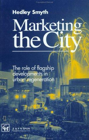 Marketing the city by Hedley Smyth