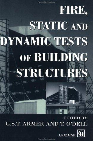 Fire, static, and dynamic tests of building structures by Cardington Conference (2nd 1996 Cardington, Bedfordshire)