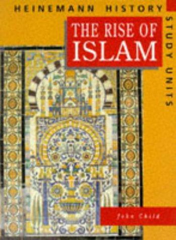 The Rise of Islam (Heinemann History Study Units)