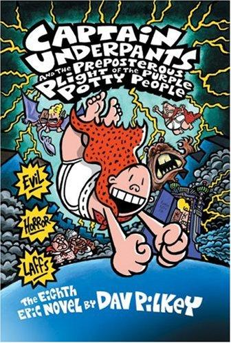 Captain Underpants And The Preposterous Plight Of The Purple Potty People (Captain Underpants) by Dav Pilkey