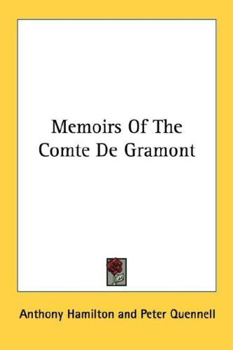 Memoirs of the comte de Gramont by Anthony Hamilton