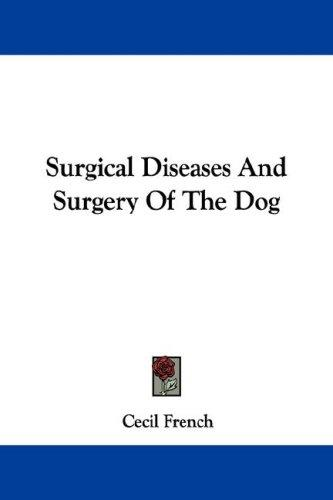 Surgical Diseases And Surgery Of The Dog