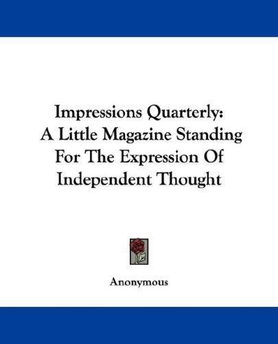 Impressions Quarterly by Anonymous