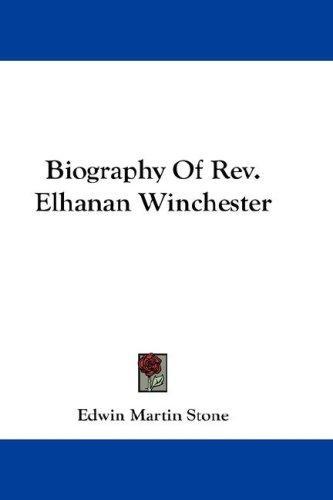 Biography Of Rev. Elhanan Winchester