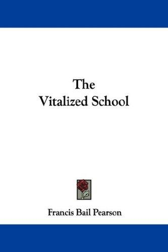 The Vitalized School