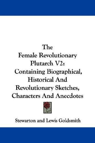 The Female Revolutionary Plutarch V2 by Lewis Goldsmith