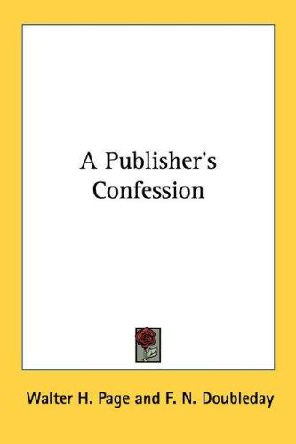 A publisher's confession by Walter H. Page