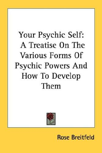 Your psychic self by Rose Breitfeld