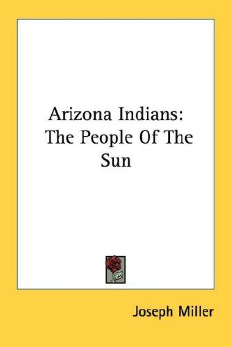 Arizona Indians by Joseph Miller