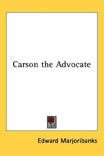 Carson, the advocate by Edward Marjoribanks