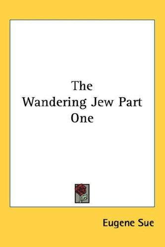 The Wandering Jew Part One by Eugène Sue